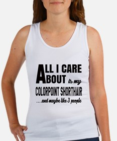 All I care about is my Colorpoint Women's Tank Top