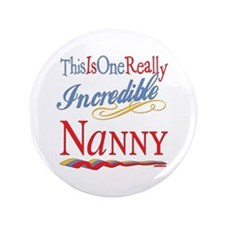 "Incredible Nanny 3.5"" Button (100 pack)"