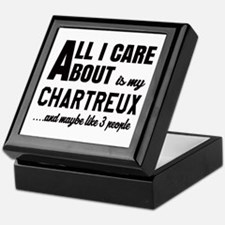 All I care about is my Chartreux Keepsake Box