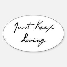 Just Keep Loving Decal