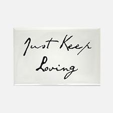 Just Keep Loving Magnets