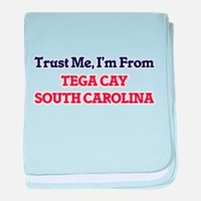 Trust Me, I'm from Tega Cay South Car baby blanket