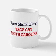 Trust Me, I'm from Tega Cay South Carolina Mugs