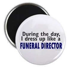 Dress Up Like A Funeral Director Magnet