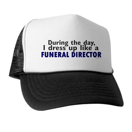 Dress Up Like A Funeral Director Trucker Hat