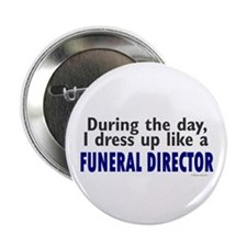 """Dress Up Like A Funeral Director 2.25"""" Button"""