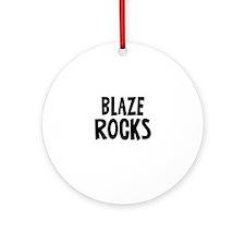 Blaze   Rocks Ornament (Round)