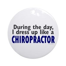 Dress Up Like A Chiropractor Ornament (Round)