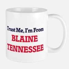 Trust Me, I'm from Blaine Tennessee Mugs