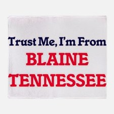 Trust Me, I'm from Blaine Tennessee Throw Blanket