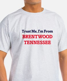 Trust Me, I'm from Brentwood Tennessee T-Shirt