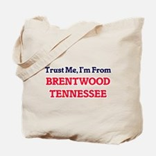 Trust Me, I'm from Brentwood Tennessee Tote Bag
