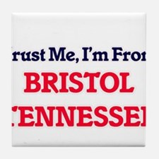 Trust Me, I'm from Bristol Tennessee Tile Coaster