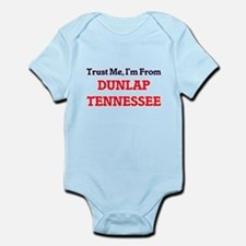Trust Me, I'm from Dunlap Tennessee Body Suit