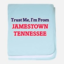 Trust Me, I'm from Jamestown Tennesse baby blanket