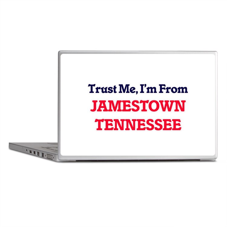 Trust Me, I'm from Jamestown Tennesse Laptop Skins