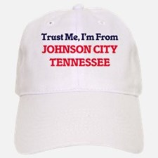 Trust Me, I'm from Johnson City Tennessee Baseball Baseball Cap