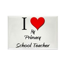 I Love My Primary School Teacher Rectangle Magnet