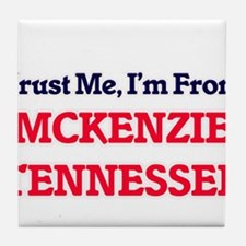 Trust Me, I'm from Mckenzie Tennessee Tile Coaster