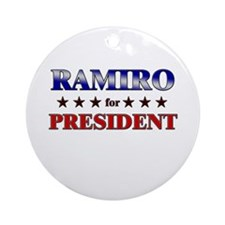 RAMIRO for president Ornament (Round)