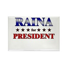 RAINA for president Rectangle Magnet