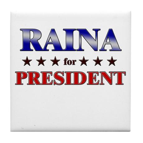 RAINA for president Tile Coaster