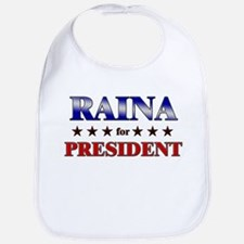 RAINA for president Bib