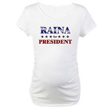 RAINA for president Shirt