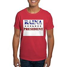 RAINA for president T-Shirt