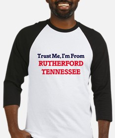 Trust Me, I'm from Rutherford Tenn Baseball Jersey