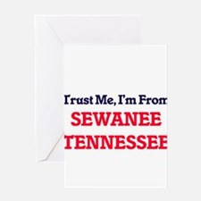 Trust Me, I'm from Sewanee Tennesse Greeting Cards