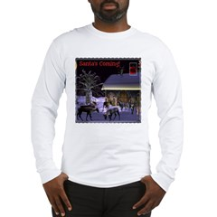 Santa's Coming! Long Sleeve T-Shirt