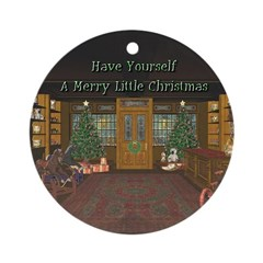 Have Yourself A Merry Little Christmas Ornament (