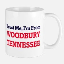 Trust Me, I'm from Woodbury Tennessee Mugs