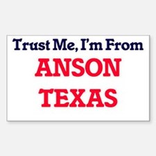 Trust Me, I'm from Anson Texas Decal