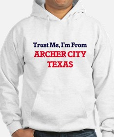 Trust Me, I'm from Archer City T Hoodie