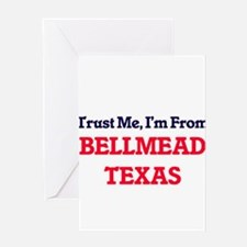 Trust Me, I'm from Bellmead Texas Greeting Cards