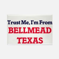Trust Me, I'm from Bellmead Texas Magnets