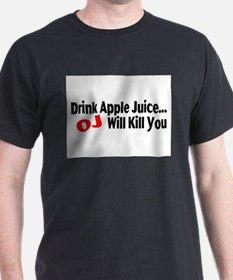 Drink Apple Juice, OJ Will Kill You T-Shirt