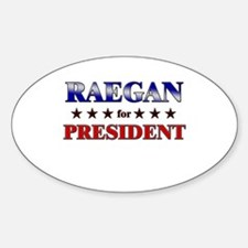 RAEGAN for president Oval Decal