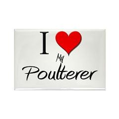 I Love My Poulterer Rectangle Magnet