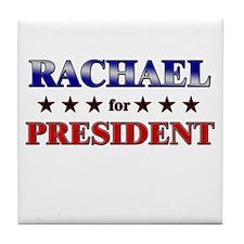 RACHAEL for president Tile Coaster