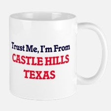Trust Me, I'm from Castle Hills Texas Mugs