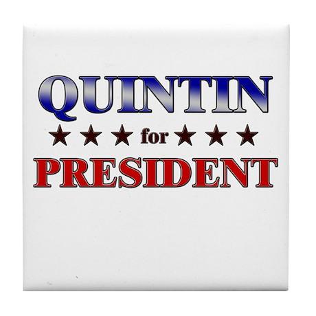 QUINTIN for president Tile Coaster
