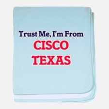 Trust Me, I'm from Cisco Texas baby blanket