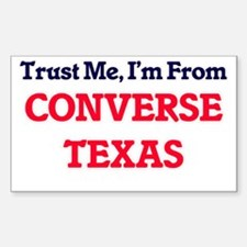 Trust Me, I'm from Converse Texas Decal