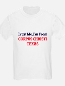 Trust Me, I'm from Corpus Christi Texas T-Shirt