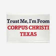 Trust Me, I'm from Corpus Christi Texas Magnets