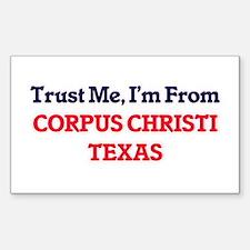 Trust Me, I'm from Corpus Christi Texas Decal