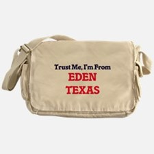 Trust Me, I'm from Eden Texas Messenger Bag